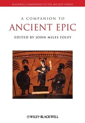 A Companion to Ancient Epic - Blackwell Companions to the Ancient World (Paperback)