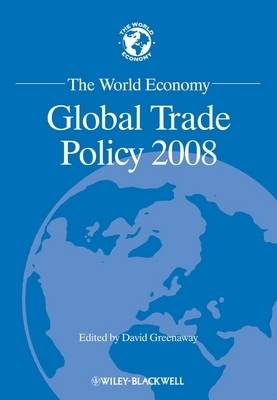 The World Economy: Global Trade Policy 2008 - World Economy Special Issues (Paperback)