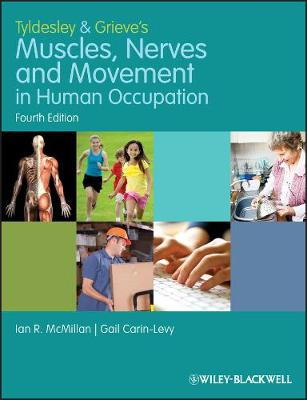 Tyldesley and Grieve's Muscles, Nerves and Movement in Human Occupation (Paperback)