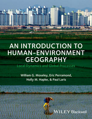 An Introduction to Human-Environment Geography: Local Dynamics and Global Processes (Hardback)