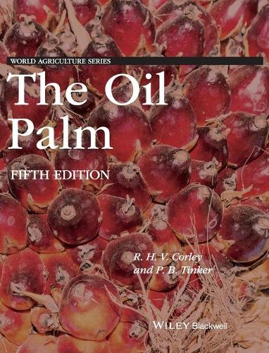 The Oil Palm - World Agriculture Series (Hardback)