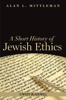 A Short History of Jewish Ethics: Conduct and Character in the Context of Covenant (Paperback)