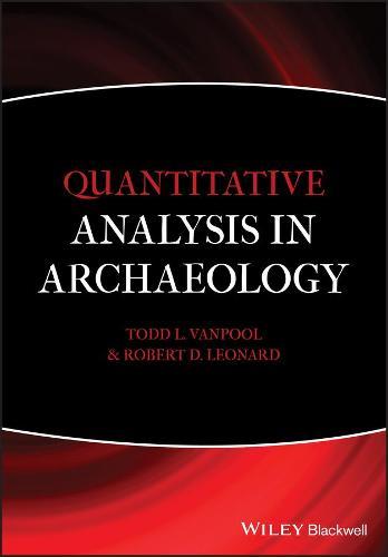 Quantitative Analysis in Archaeology (Paperback)