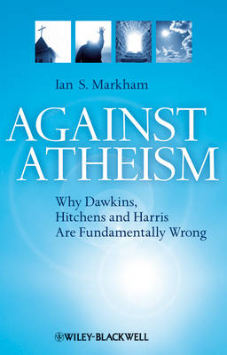 Against Atheism: Why Dawkins, Hitchens, and Harris Are Fundamentally Wrong (Paperback)