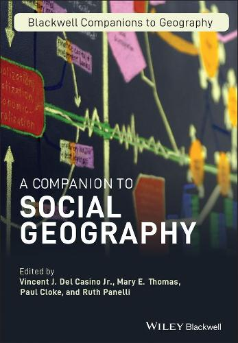 A Companion to Social Geography - Wiley Blackwell Companions to Geography (Hardback)