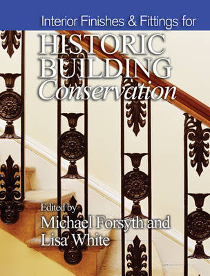 Interior Finishes and Fittings for Historic Building Conservation - Historic Building Conservation (Hardback)