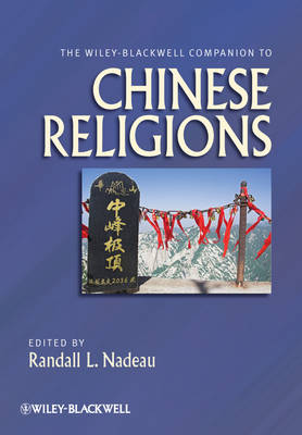 The Wiley-Blackwell Companion to Chinese Religions - Wiley-Blackwell Companions to Religion (Hardback)