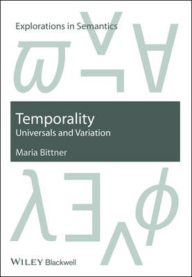 Temporality: Universals and Variation - Explorations in Semantics (Hardback)
