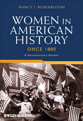 Women in American History Since 1880: A Documentary Reader - Uncovering the Past: Documentary Readers in American History (Hardback)