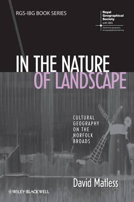 In the Nature of Landscape: Cultural Geography on the Norfolk Broads - RGS-IBG Book Series (Paperback)