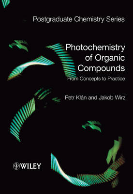 Photochemistry of Organic Compounds: From Concepts to Practice - Postgraduate Chemistry Series (Hardback)