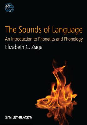 The Sounds of Language: An Introduction to Phonetics and Phonology - Linguistics in the World (Paperback)