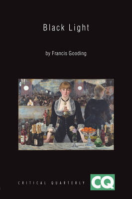 Black Light: Myth and Meaning in Modern Painting - Critical Quarterly Book Series (Paperback)