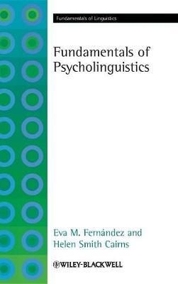 Fundamentals of Psycholinguistics - Fundamentals of Linguistics (Hardback)