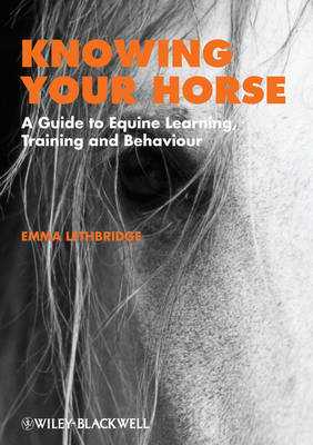 Knowing Your Horse: A Guide to Equine Learning, Training and Behaviour (Paperback)