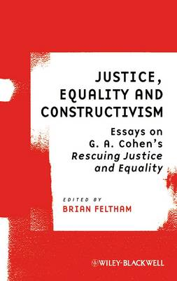 Justice, Equality and Constructivism: Essays on G. A. Cohen's Rescuing Justice and Equality - Ratio Special Issues (Paperback)