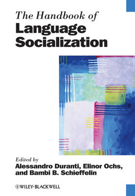 The Handbook of Language Socialization - Blackwell Handbooks in Linguistics (Hardback)
