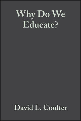 Why Do We Educate?: Renewing the Conversation - Yearbook of the National Society for the Study of Education (Paperback)