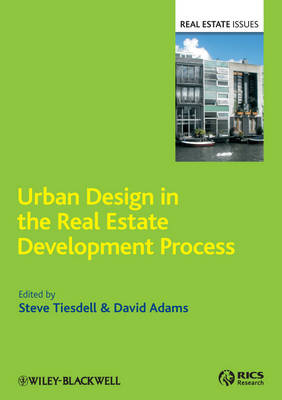 Urban Design in the Real Estate Development Process: Policy Tools and Property Decisions - Real Estate Issues (Hardback)