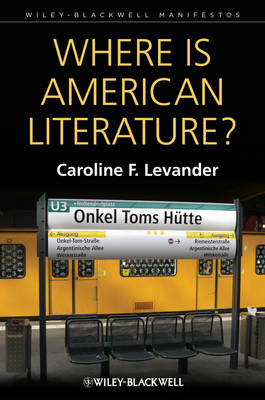 Where is American Literature? - Wiley-Blackwell Manifestos (Hardback)