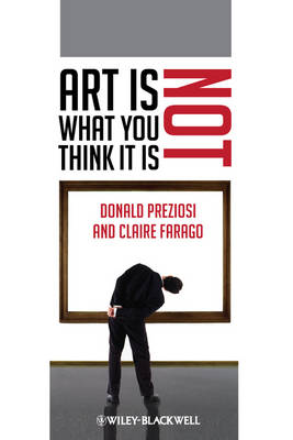 Art Is Not What You Think It Is - Wiley-Blackwell Manifestos (Paperback)
