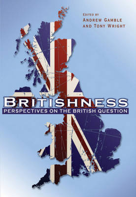 Britishness: Perspectives on the British Question - Political Quarterly Monograph Series (Paperback)