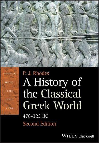 A History of the Classical Greek World: 478 - 323 Bc - Blackwell History of the Ancient World (Paperback)