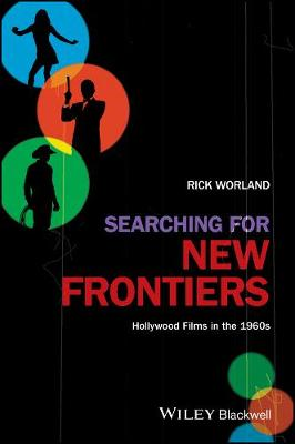 Searching for New Frontiers: Hollywood Films in the 1960s (Hardback)