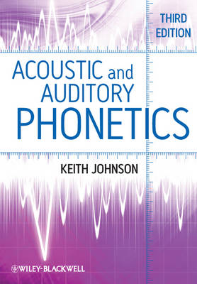 Acoustic and Auditory Phonetics (Paperback)
