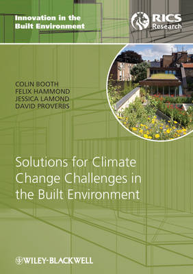 Solutions for Climate Change Challenges in the Built Environment - Innovation in the Built Environment (Hardback)