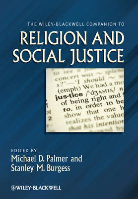The Wiley-Blackwell Companion to Religion and Social Justice - Wiley-Blackwell Companions to Religion (Hardback)