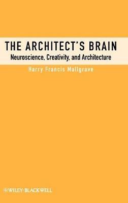 The Architect's Brain: Neuroscience, Creativity, and Architecture (Hardback)