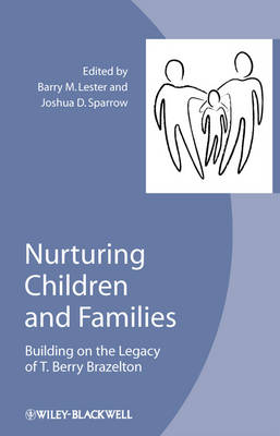 Nurturing Children and Families: Building on the Legacy of T.Berry Brazelton (Hardback)