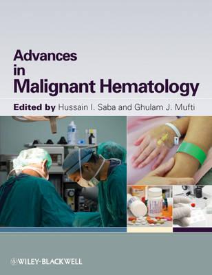 Advances in Malignant Hematology: A Practical Guide (Hardback)
