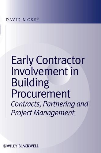 Early Contractor Involvement in Building Procurement - Contracts, Partnering and Project Management (Hardback)
