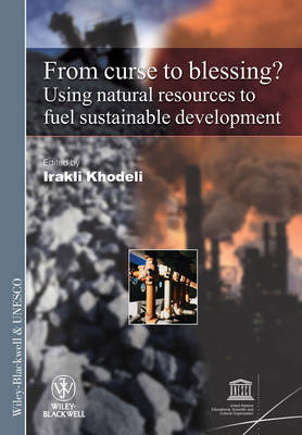 From Curse to Blessing?: Using Natural Resources to Fuel Sustainable Development - International Social Science Journal Monograph (Paperback)