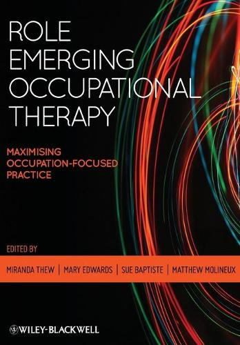Role Emerging Occupational Therapy: Maximising Occupation-Focused Practice (Paperback)