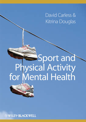 Sport and Physical Activity for Mental Health (Paperback)
