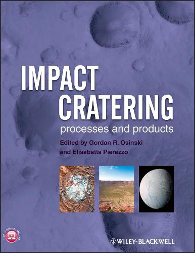 Impact Cratering: Processes and Products (Hardback)