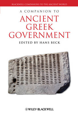 A Companion to Ancient Greek Government - Blackwell Companions to the Ancient World (Hardback)