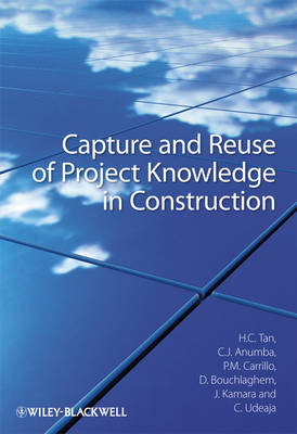 Capture and Reuse of Project Knowledge in Construction (Hardback)