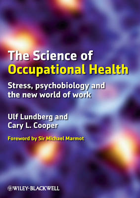 The Science of Occupational Health: Stress, Psychobiology, and the New World of Work (Paperback)