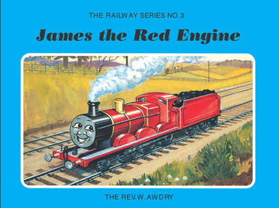 The Railway Series No. 3: James the Red Engine - Classic Thomas the Tank Engine (Hardback)