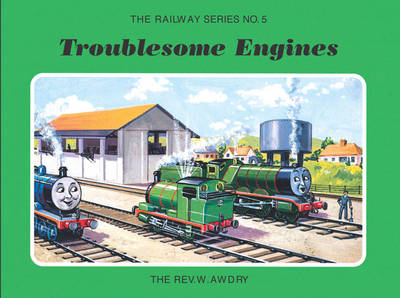 The Railway Series No. 5: Troublesome Engines - Classic Thomas the Tank Engine 5 (Hardback)