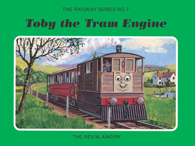The Railway Series No. 7: Toby the Tram Engine - Classic Thomas the Tank Engine 7 (Hardback)