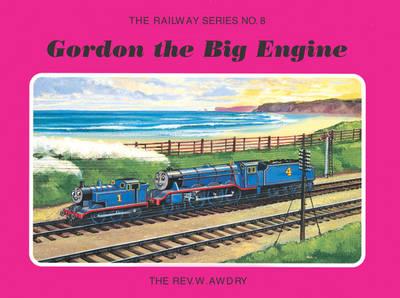 The Railway Series No. 8: Gordon the Big Engine - Classic Thomas the Tank Engine 8 (Hardback)