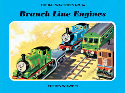 The Railway Series No. 16: Branch Line Engines - Classic Thomas the Tank Engine 16 (Hardback)