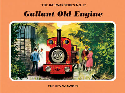 The Railway Series No. 17: Gallant Old Engine - Classic Thomas the Tank Engine 17 (Hardback)