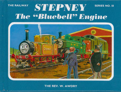 "The Railway Series No. 18: Stepney the ""Bluebell"" Engine - Classic Thomas the Tank Engine 18 (Hardback)"