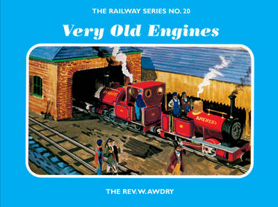 The Railway Series No. 20: Very Old Engines - Classic Thomas the Tank Engine 20 (Hardback)